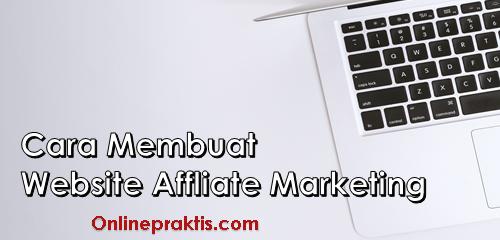 Cara Membuat Website Affiliate Marketing